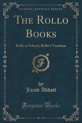 The Rollo Books: Rollo at School, Rollo's Vacation (Classic Reprint)