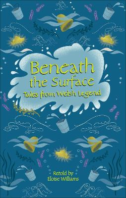 Reading Planet - Beneath the Surface Tales from Welsh Legend - Level 7: Fiction (Saturn)