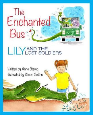 The Enchanted Bus: Lily and the Lost Soldiers