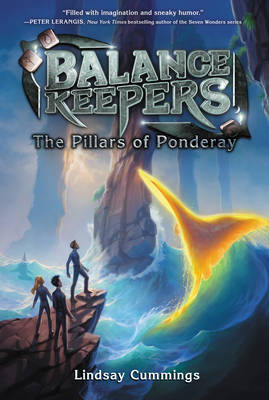 Balance Keepers, Book 2: The Pillars of Ponderay