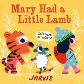 Mary Had a Little Lamb: A Colours Book
