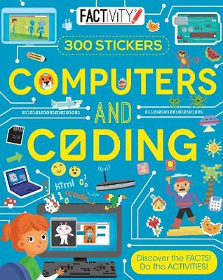 Factivity Computers and Coding: Discover the Facts! Do the Activities!