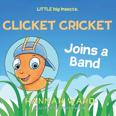 LITTLE big Insects: Clicket Cricket Joins a Band