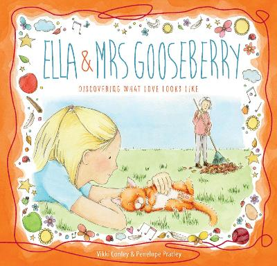 Ella and Mrs Gooseberry: Discovering What Love Looks Like