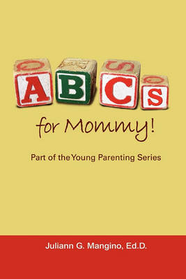 ABCs for Mommy! Part of the Young Parenting Series