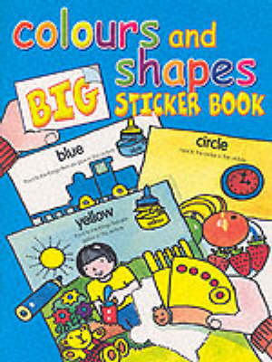 Colours and Shapes Big Sticker Book