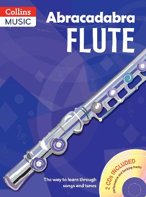 Abracadabra Flute (Pupils' Book + 2 CDs): The Way to Learn Through Songs and Tunes
