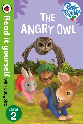 Peter Rabbit: The Angry Owl - Read it yourself with Ladybird: Level 2