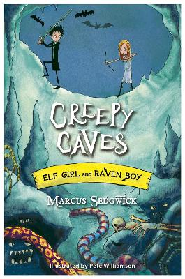 Elf Girl and Raven Boy: Creepy Caves: Book 6