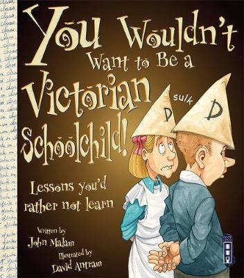 You Wouldn't Want To Be A Victorian Schoolchild!