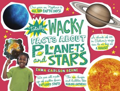 Totally Wacky Facts About: Planets and Stars