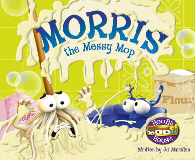 Morris the Messy Mop