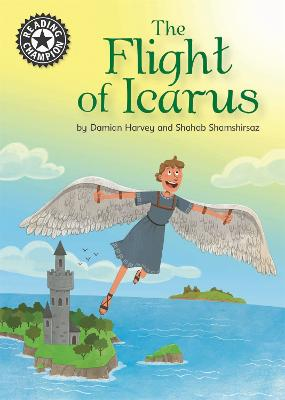 Reading Champion: The Flight of Icarus: Independent Reading 17