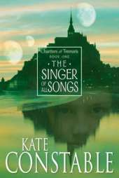The Singer of All Songs: Book 1 of the Chanters of Tremaris