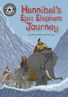 Reading Champion: Hannibal's Epic Elephant Journey: Independent Reading 18