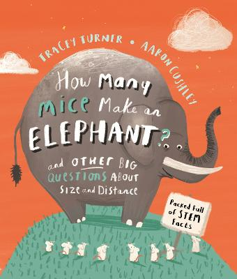 How Many Mice Make An Elephant?: And Other Big Questions about Size and Distance
