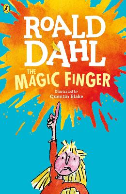Book Reviews for The Magic Finger By Roald Dahl and Quentin Blake | Toppsta