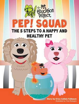 PEP! Squad: The 5 Steps to a Happy and Healthy Pet