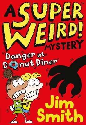 A Super Weird! Mystery: Danger at Donut Diner
