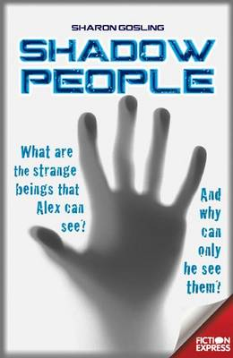 Shadow People: What are the strange beings that Alex can see?