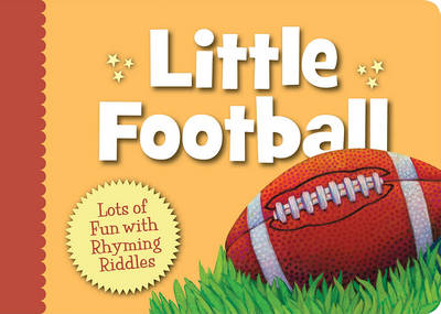 Little Football: Lots of Fun with Rhyming Riddles