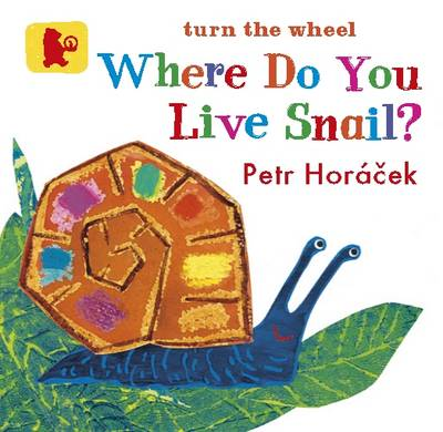 Where Do You Live, Snail? Board Book