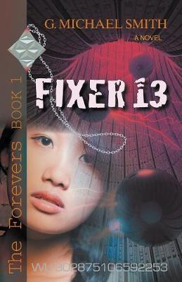 Fixer 13: The Forevers Book One