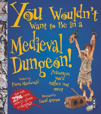 You Wouldn't Want To Be In A Medieval Dungeon!