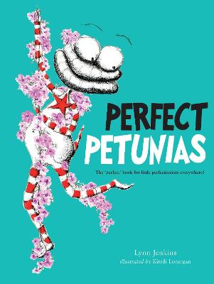 Perfect Petunias: The 'perfect' book for little perfectionists everywhere!