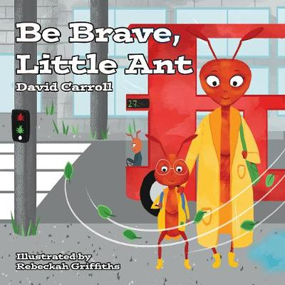 Be Brave, Little Ant
