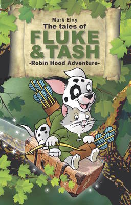 The Tales of Fluke and Tash in Robin Hood Adventure