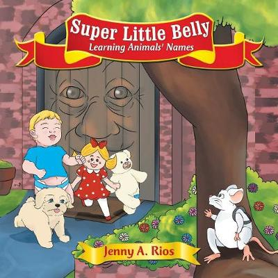 Super Little Belly: Learning Animals' Names