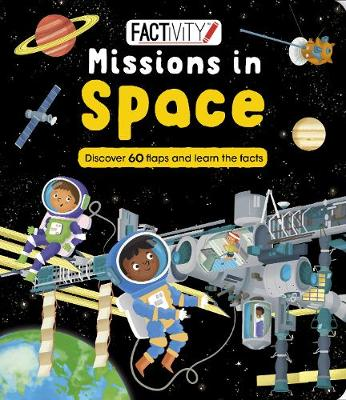 Factivity Missions in Space: Discover 70 Flaps and 100+ Facts
