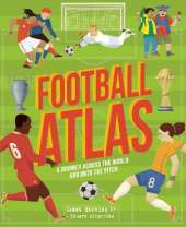 Football Atlas: A journey across the world and onto the pitch