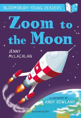 Zoom to the Moon: A Bloomsbury Young Reader: Lime Book Band