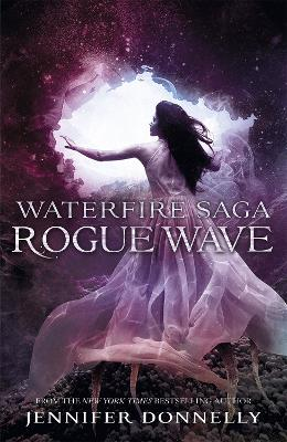 Waterfire Saga: Rogue Wave: Book 2