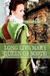 Long Live Mary, Queen of Scotts!