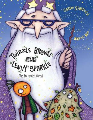Twizzle Brown and Lennie Sparkle: The Enchanted Forest