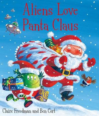 Aliens Love Panta Claus: The perfect Christmas book for all three year olds, four year olds, five year olds and six year olds who want to laugh their festive PANTS OFF! Part of the bestselling ALIENS LOVE UNDERPANTS series