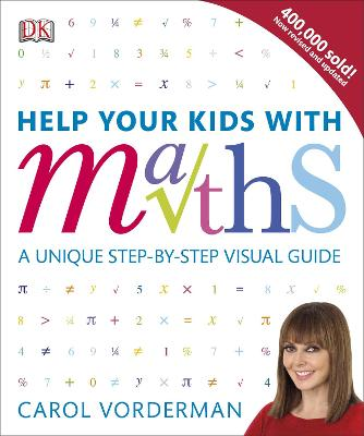 Help Your Kids with Maths, Ages 10-16 (Key Stages 3-4): A Unique Step-by-Step Visual Guide, Revision and Reference