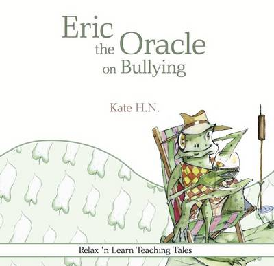 Eric the Oracle on Bullying