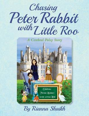 Chasing Peter Rabbit with Little Roo: A Cerebral Palsy Story