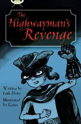 BC Blue (KS2) B/4A The Highwayman's Revenge