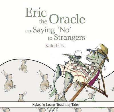 Eric the Oracle on Saying 'No' to Strangers