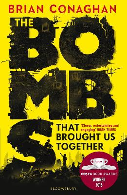The Bombs That Brought Us Together: Shortlisted for the Costa Children's Book Award 2016