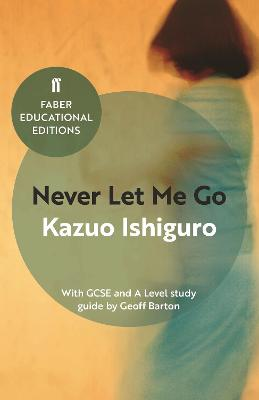 Never Let Me Go: With GCSE and A Level study guide