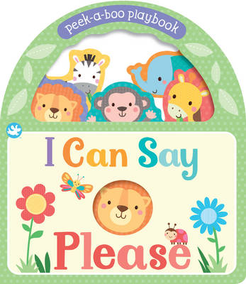 Little Learners I Can Say Please: Peek-A-Boo Playbook
