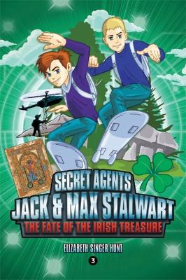 Secret Agents Jack and Max Stalwart: Book 3: The Fate of the Irish Treasure: Ireland