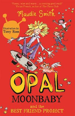 Opal Moonbaby: Opal Moonbaby and the Best Friend Project: Book 1