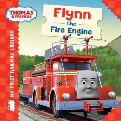 My First Railway Library: Flynn the Fire Engine